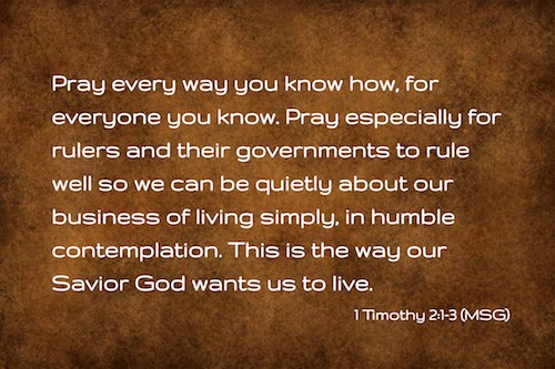 We complain about governments, we pray against governments but how often do we actually do what Paul exhorted us to do? Pray for government?