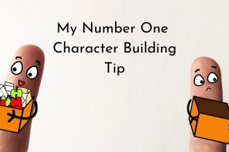 My number one Character Building Tip. It's simple but it's all too easy to forget if you aren't proactive.