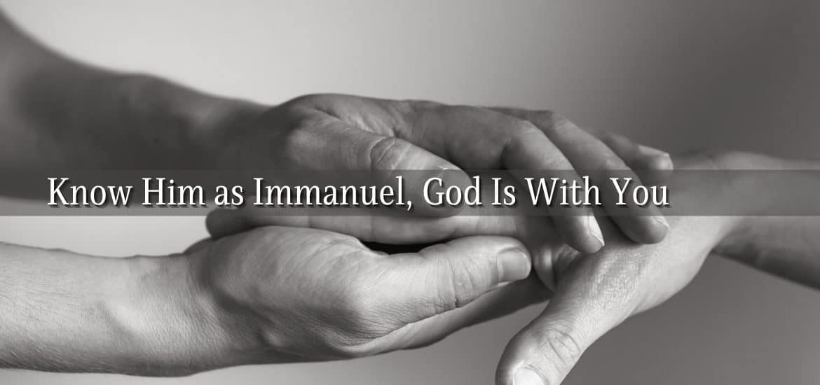 Know God as Immanuel, God is with you always. Slow down your anxious thoughts as you listen in stillness and with anticipation of His voice.