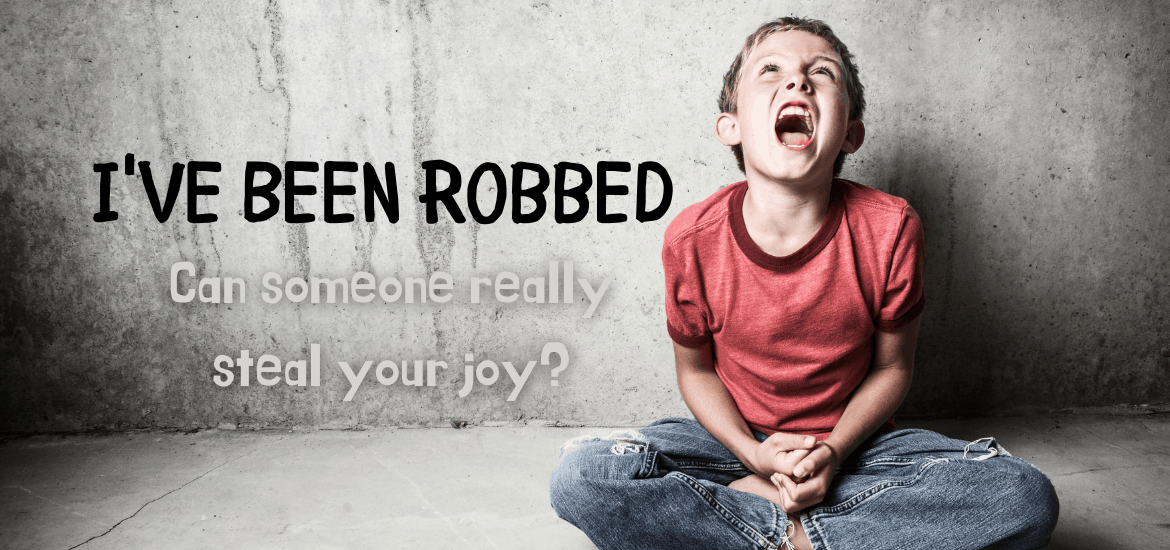 You cannot be robbed of your joy unless you choose to drop that joy and pick up offense, resentment, or bitterness in its place.