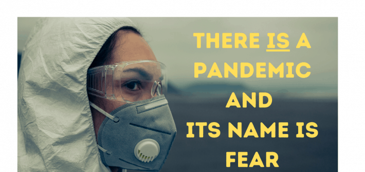 I felt the Lord say, There is a pandemic on the Earth and its name is Fear. We can put a stop to it.