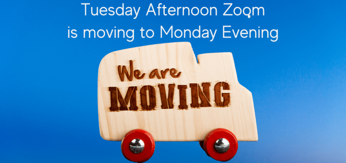 Katherine's weekly Zoom group will be moving effectively this Monday, May 10, 2021. Please mark your calendar