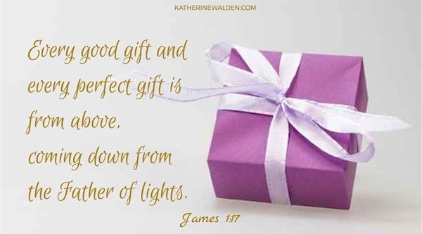 Every good gift and every perfect gift is from above, coming down from the Father of lights, with whom there is no variation or shadow due to change.